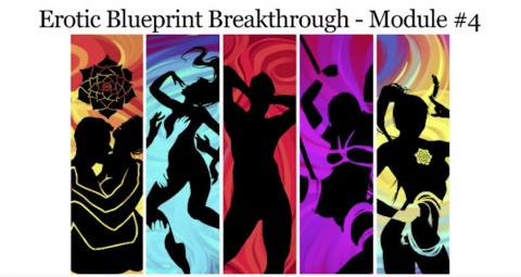 Erotic Blueprint Breakthrough - Module 4