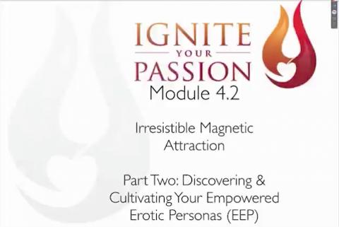 Ignite Your Passion - Module 4.2