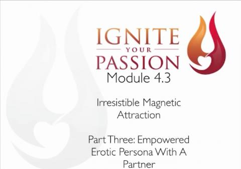 Ignite Your Passion - Module 4.3