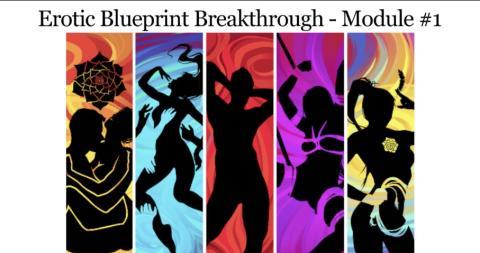 Erotic Blueprint Breakthrough - Module 1 v3